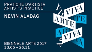 Biennale Arte 2017 - Nevin Aladag