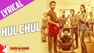 Hulchul Song with Lyrics | Qaidi Band | Aadar Jain | Anya Singh | Kausar Munir