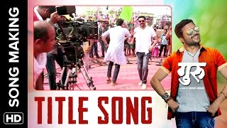 The Making Of 'Guru' Title Song