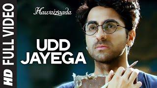 'Udd Jayega' FULL VIDEO Song | Hawaizaada | Ayushmann Khurrana | T-Series