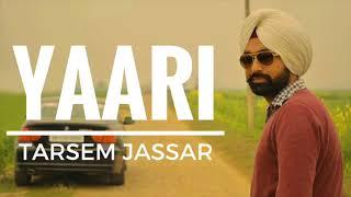 Yaari - Tarsem Jassar (Sardar Mohammad) New Punjabi Song 2017