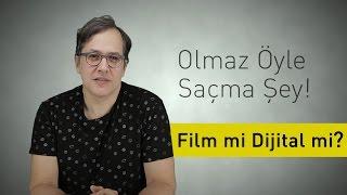 Olmaz Öyle Saçma Şey - Film mi Dijital mi? (Bölüm #6)