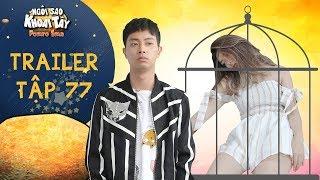 """Ngôi sao khoai tây   trailer tập 77: Cả nhà nghĩ ra """"trăm phương nghìn kế"""" để giam lỏng Thuý Hạnh"""