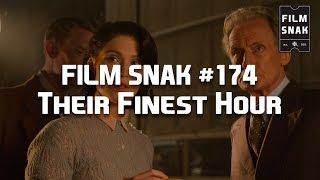 Film Snak #174: Their Finest Hour