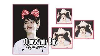 CHOOSE YOUR BIAS [kyungsoo]