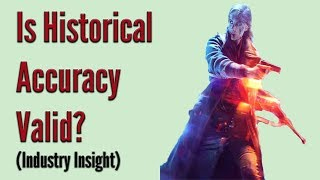 Does the Historical Accuracy Defense Hold Up in Video Games? (Industry Insight)