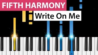 Fifth Harmony | Write On Me | Piano Tutorial