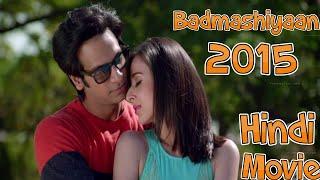 Badmashiyaan Movie 2015 | Sharib Hashmi, Sidhant Gupta, Gunjan Malhotra | Hindi Movies New