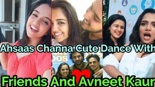 😘Ahsaas Channa😘Cute Dance With Avneet Kaur and Musers||Ahsaas Channa Top Best Musical.ly🔥