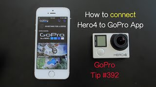 How To Connect Hero4 To GoPro APP - GoPro Tip #392
