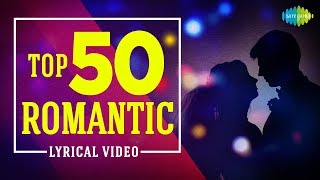 Top 50 Romantic Songs | Lyricals | One Stop Jukebox
