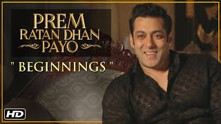 Prem Ratan Dhan Payo | Beginnings | Salman Khan & Sooraj Barjatya