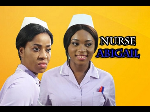 Nurse Abigail - 2017 Latest Nigerian Nollywood Movie [PREMIUM]