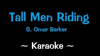 Tall Men Riding