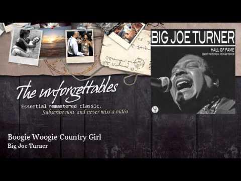 Big Joe Turner - Boogie Woogie Country Girl