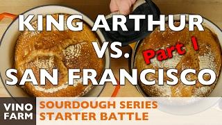 Sourdough Battle - King Arthur vs. San Francisco - Part 1