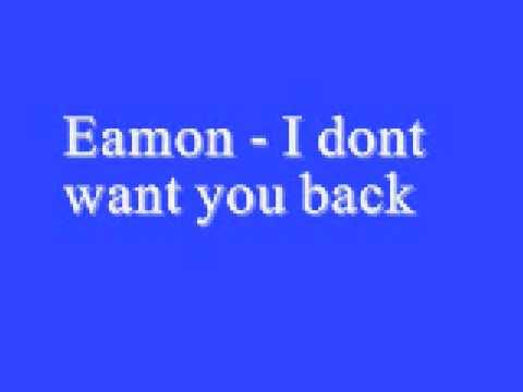 Eamon I dont want you back *Lyrics*