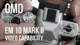 Olympus OMD EM 10 Mark II - Video Footage and Image Quality