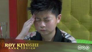 Roy Kiyoshi Anak Indigo Episode 5