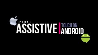 How to get Assistive touch on android