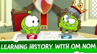 Learning History with Om Nom