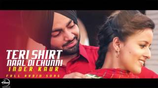 Teri Shirt Naal Di Chunni ( Full Audio Song ) | Inder Kaur | Punjabi Song Collection | Speed Records