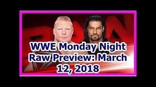 wwe news wrestlemania 34 2018 WWE Monday Night Raw Preview March 12