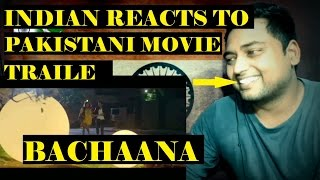 Indian Reacts to Bachaana | Pakistani Movie trailer | HINDI/URDU |