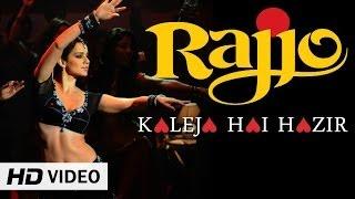 Rajjo - Kaleja Hai Hazir (Full Song) HD | Kangana Ranaut