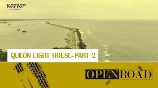 Quilon Light House - Part 2 - Open Road - Epi 9 - Kappa TV