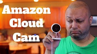 Amazon Cloud Cam Review - Does it make sense in 2018?