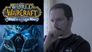 WORLD OF WARCRAFT: WRATH OF THE LICH KING - Cinematic Trailer REACTION & THOUGHTS