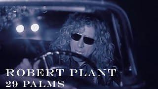 Robert Plant | '29 Palms' | Official Music Video