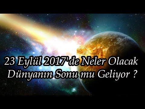 23 Eylül 2017'de Neler Olacak Dünyanın Sonu mu Geliyor ?
