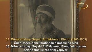 35. Müneccimbaşı Seyyid Arif Mehmed Efendi (1903-1909)
