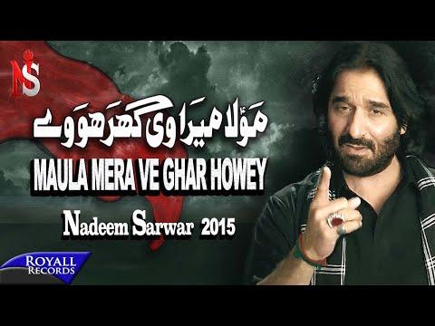 Xxx Mp4 Nadeem Sarwar Maula Mera Ve Ghar 2015 3gp Sex