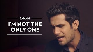 I'm Not The Only One (Sam Smith) | Sanam