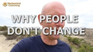 6 Reasons Why People Don't Change