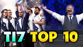 TI7 TOP 10 - BEST MOST AMAZING MOMENTS DOTA 2