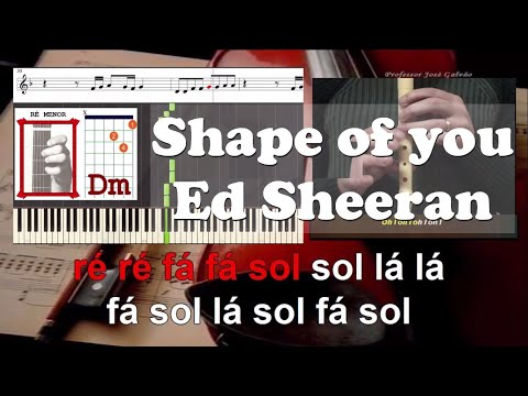 Shape of you Ed Sheeran Karaoke com voz guia das notas para flauta, piano, guitarra, letra