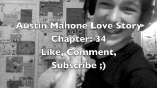 Austin Mahone Love Story Chapter: 34
