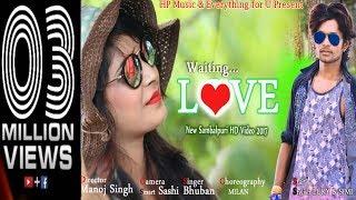 Waiting Love (Bhuban) Sambalpuri HD video 2017 (Copyright reserved)