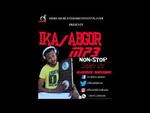 Xxx Mp4 IKA ABGOR MP3 NON STOP By DJKRIS NKUME Ft GABRIEL OGBEKILE X FELIX 3gp Sex