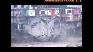 Uttarakhand Flood 2013 All Video Scenes