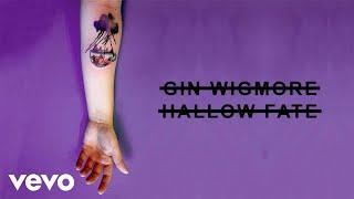 Gin Wigmore - Hallow Fate (Audio)
