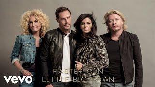 Little Big Town - Faster Gun (Audio)