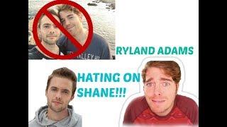 RYLAND ADAMS HATING ON SHANE!!