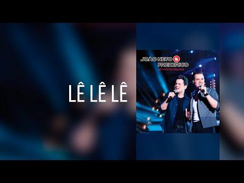 João Neto e Frederico Lê Lê Lê Clipe Oficial