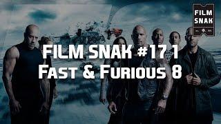 Film Snak #171: Fast & Furious 8
