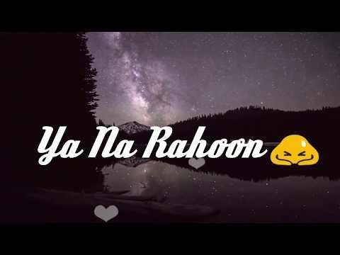 Xxx Mp4 Me Rahoon Ya Na Rahoon Lyrics Love ❤ Romantic 💏 Whatsapp Status Video 2017 3gp Sex